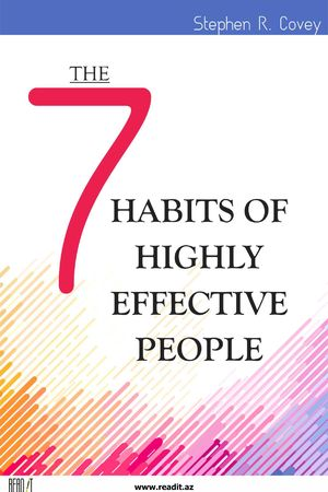 The 7 Seven Habits of Highly Effective People.