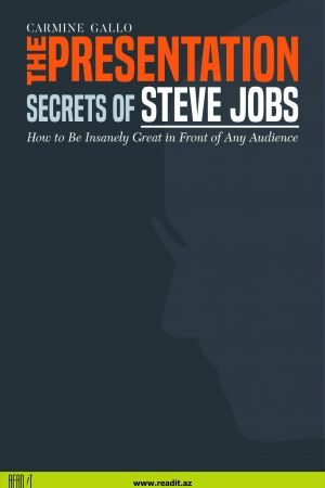The Presentation Secrets of Steve Jobs. How to Be Insanely Great in Front of Any Audience